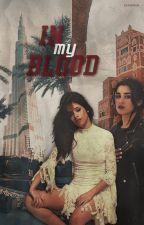 In My Blood by hermosalatinx