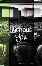Without You by princessamensa