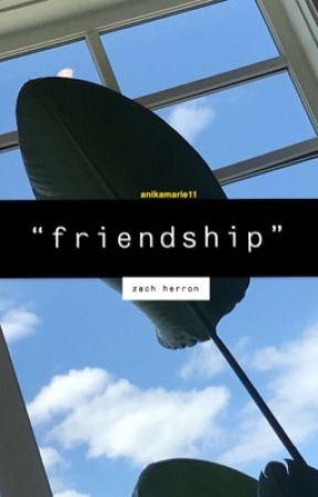 """friendship"" || Zach herron by itzanikaa"