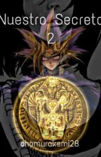 Nuestro secreto 2 (Atem y tú) +18  by Homurakemi28