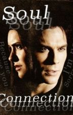 Soul Connection (Damon and Elena) by Alltimemily_
