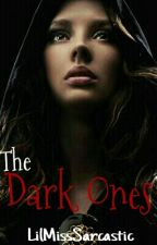 The Dark Ones by LilMissSarcastic