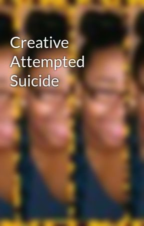 Creative Attempted Suicide by TheQueenCheese
