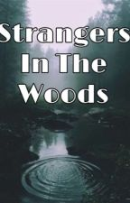 Strangers In The Woods (Christian Slater Fan Fiction) by ashleyeee