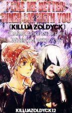 I Like Me Better|When I'm With You[Killua Zoldyck] by KilluZoldyck12