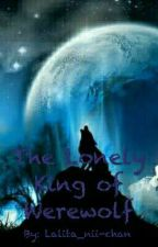The Lonely King of Werewolf by Lalita_nii-chan
