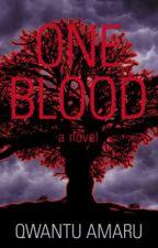One Blood by AuthorQwantuAmaru