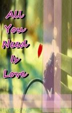 All You Need Is Love by LittleMissHugs
