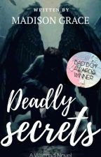 Deadly Secrets by gonnabeauthor