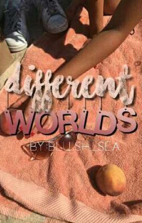 Different Worlds by bluish_sea