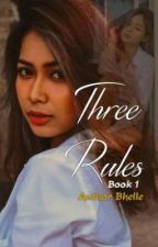 Three Rules (Completed) by Authorbhel