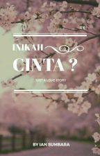 Inikah Cinta? [Just a Love Story] by kanurega