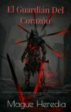 El Guardián Del Corazón. by MargaritaBarraza2