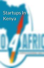 Startups In Kenya by Daliahsmith