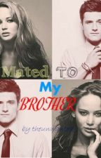 Mated to My Brother (ON-HOLD) by theunwanted_