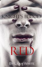 Knight's Blood Red (Book#1) by LeahWhiteBooks