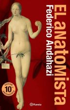 El anatomista - Federico Andahazi by SamanthaMorrisett