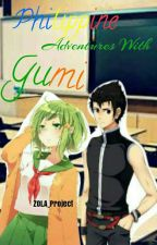 Philippine Adventures with Gumi by ZOLA_Project
