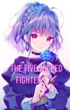 The Five Wicked Fighters by little_writer27