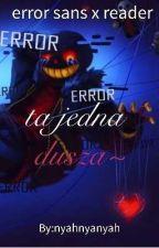 error sans x reader//ta jedna dusza~// by nyahnyanyah