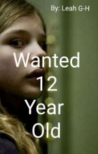 Wanted 12 Year old by LeahG-H