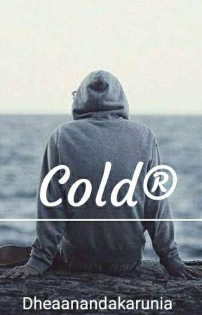 Cold® by dheaanandakarunia