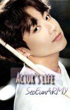 Actor's life    ~Jungkook~ by SeoEunARMY
