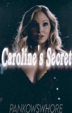 Caroline's Secret by Storybabe2