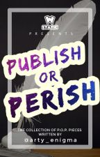 Publish Or Perish: @arty_enigma Edition by arty_enigma