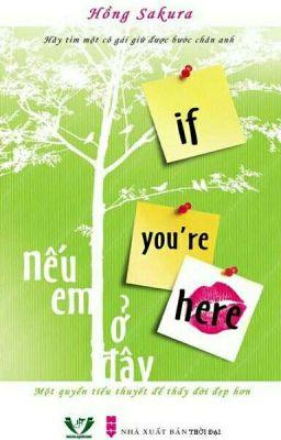 Đọc truyện NẾU EM Ở ĐÂY ~ IF YOU'RE HERE - HỒNG SAKURA