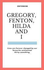 Gregory, Fenton, Hilda and I by OnyeNkem