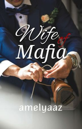 Wife Of Mafia  by amelyaaz