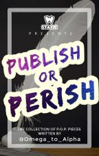 PUBLISH OR PERISH | @Omega_to_Alpha Version by Omega_to_Alpha