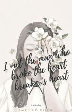 I MET THE MAN WHO BROKE THE HEART BREAKER'S HEART by AmateurEditor