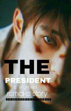 [✔] THE PRESIDENT by -vlyniveri