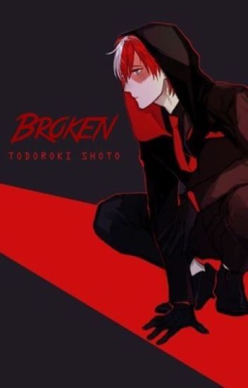 Broken | [Shouto todoroki x reader]