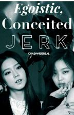 Egoistical, Conceited Jerk | Jensoo by Chaennieisreal