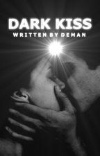 Dark Kiss by Syan_Deman