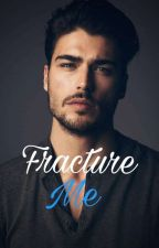 Fracture Me (Shatter Me #2.5) by chica_camren