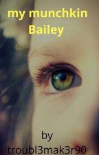 My Munchkin Bailey by troubl3mak3r90
