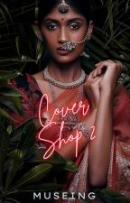 Cover Shop 2 | OPEN by fleetingforever