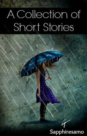 A Collection of Short Stories by Sapphiresamo