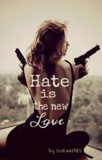 Hate is the New Love by lovewrites
