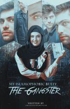 My Islamophobic Bully, the Gangster by onceuponamuslim