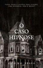 O Caso Hipnose - História Piloto by CaioBraga279