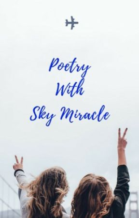 Poetry with Sky Miracle by XiaoTianBao