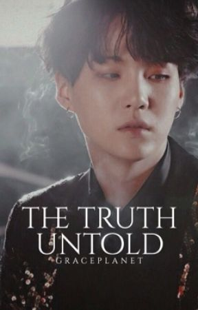 The Truth Untold | MYG by graceplanet