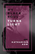 My black soul turns light by katharinaAdm