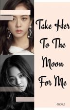Take Her To The Moon For Me (Jensoo) by Tel385