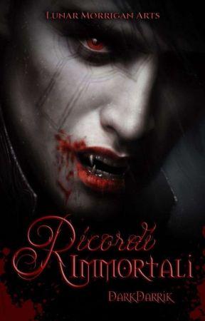 Ricordi Immortali by DarkDarrik